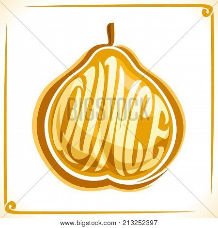 Vector logo for Quince Fruit, label with one whole fruit for package of fresh juice or ice cream, price tag with original font for word quince inscribed in fruit shape, sticker for vegan grocery store