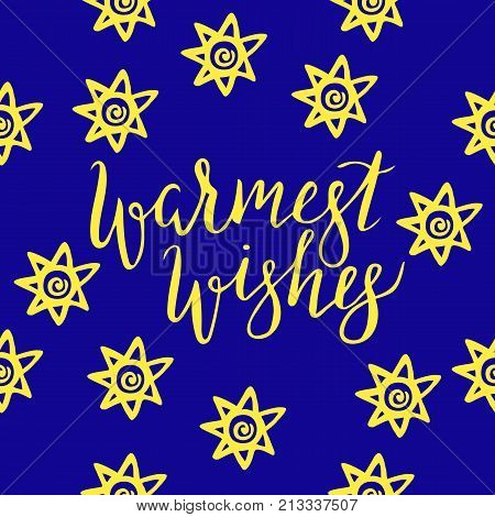 Lettering warmest wishes on blue backgroung with stars. Hand drawn vector illustration, brushpen. Hand lettering quote for New Year and Christmas cards. Calligraphic inscription warmest wishes.