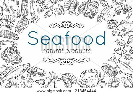 Vector banner frame template hand drawn seafood design with mussel, fish salmon, shrimp. Lobster, squid, octopus, scallop, lobster, craps or mollusk, oyster, alfonsino and tuna for product market.