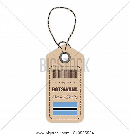 Hang Tag Made In Botswana With Flag Icon Isolated On A White Background. Vector Illustration. Made In Badge. Business Concept. Buy products made in Botswana. Use For Brochures, Printed Materials, Logos, Independence Day