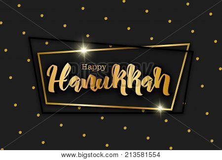 Happy Hanukkah, traditional Jewish Holiday lettering on black festive background, vector illustration. Gold handwriting letters, glitter dots pattern, geometric frame, Hanukkah background, Happy Hanukkah concept.