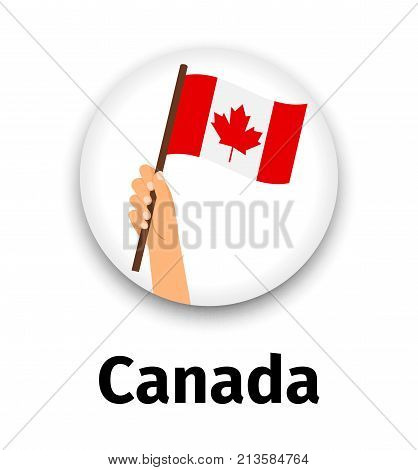 Canada flag in hand, round icon with shadow isolated on white. Human hand holding flag, vector illustration