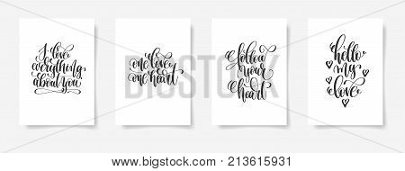 i love everything about you, one love one heart, follow your heart, hello my love - set of four love and life handwritten lettering positive posters, calligraphy vector illustration collection