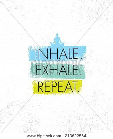 Inhale. Exhale. Repeat. Spa Yoga Meditation Retreat Organic Design Element Concept.