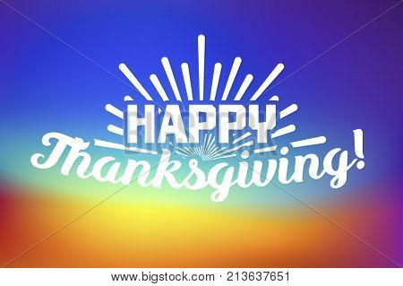 Happy thanksgiving day - lettering season congratulation. Celebration card