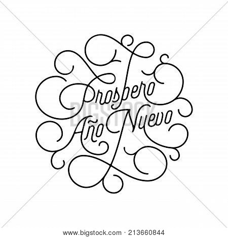 Happy New Year Prospero Ano Nuevo Flourish Calligraphy Lettering Of Swash Line Typography For Spanis
