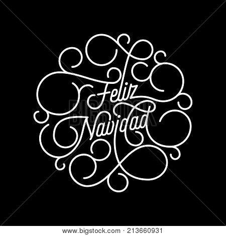 Feliz Navidad Spanish Merry Christmas Flourish Calligraphy Lettering Of Swash Line Typography For Gr