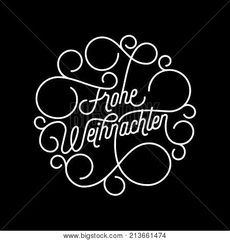 Frohe Weihnachten German Merry Christmas Flourish Calligraphy Lettering Of Swash Line Typography For