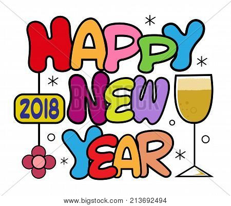 Colorful cartoon design of 2018 Happy New Year bubble text with wine glass. Eps10