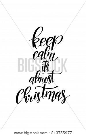 Christmas quote, lettering. Print Design Vector illustration. Keep calm it's almost Christmas.