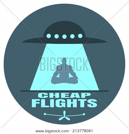 UFO abducts man in lotus yoga pose. Space ship UFO ray of light in the night sky. Cheap flights text. Image relative to airplane traveling