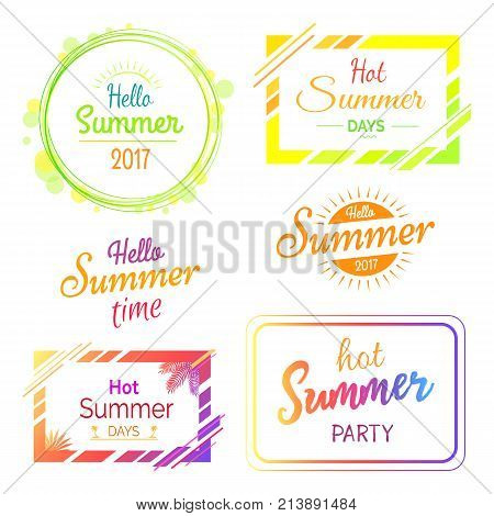 Hello hot summer days and parties bright stickers set. Colorful signs in italic font isolated vector illustrations on white background.