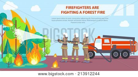 Poster with inscription depicting firefighters. Vector illustration of brave firemen trying to extinguish forest fire with water using hose