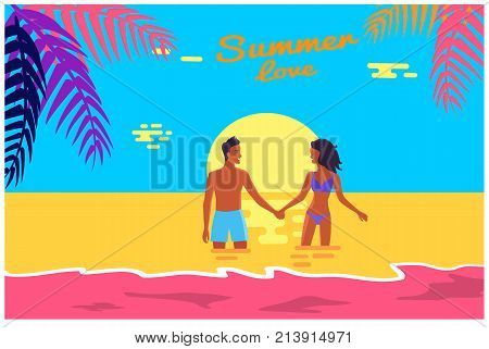 Summer love poster of peaceful coast with palm. Vector illustration of man and woman holding hands and standing in sea during bright summer day