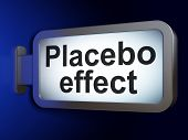 Medicine concept: Placebo Effect on advertising billboard background, 3D rendering poster