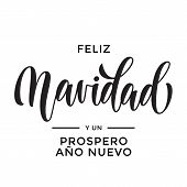 Merry Christmas and Happy New Year Feliz Navidad y Prospero Ano Nuevo hand drawn calligraphy modern lettering text for Spanish Christmas New Year greeting card. Vector holiday quote white background poster