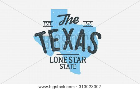 Texas - The Lone Star State. Texas State Logo, Label, Poster. Vintage Poster. Print For T-shirt, Typ