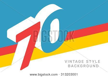 Vector Isometric Number 70 Typography On Bright Color Background. Creative Vintage Illustration Of S