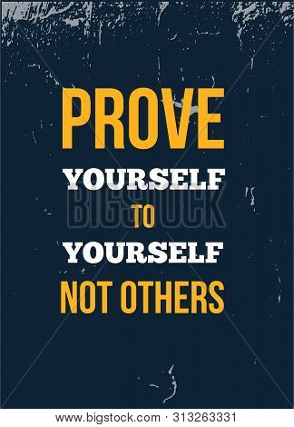 Prove Yourself Not To Others Typography Quote T Shirt Design. Inspirational Typography