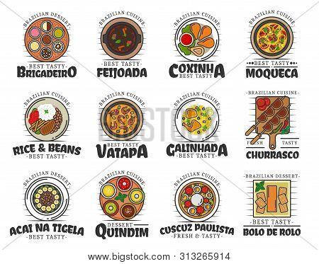 Brazilian Cuisine Food And Desserts Isolated. Vector Brigadeiro And Feijoada, Coxianha, Moqueca, Ric
