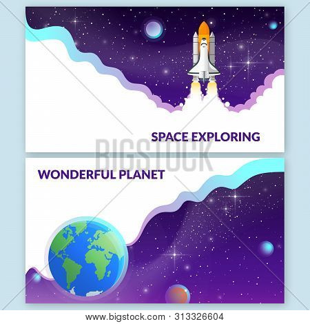 2 Banners On The Space Theme. Space Shuttle Taking Off On A Mission. And Planet Earth View From Spac