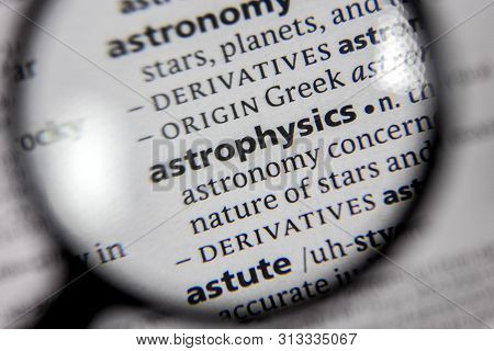 The Word Or Phrase Astrophysics In A Dictionary Book.