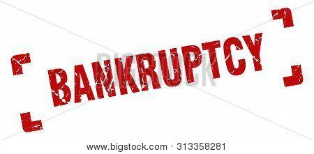 Bankruptcy Stamp. Bankruptcy Square Grunge Sign. Bankruptcy