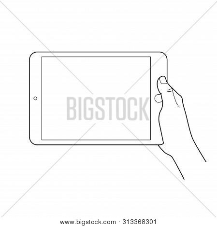 Hand Holding A Tablet Touch Devices. Simple Outlined Vector Icon. White Background.