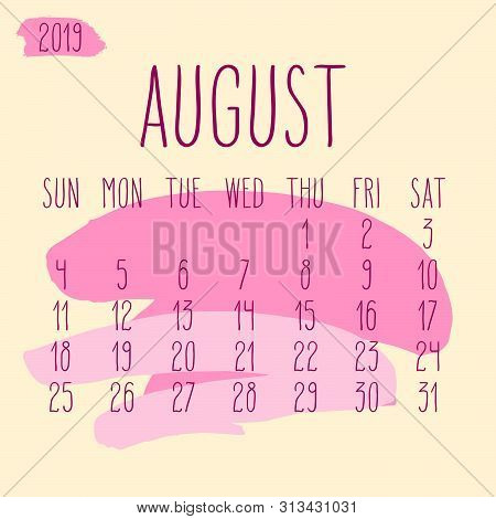 August Year 2019 Vector Monthly Calendar. Week Starting From Sunday. Hand Drawn Freeform Pink Paint