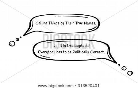 Two Speech Bubbles With Exaggerated Politically Correct Concept. Calling Things By Their True Names