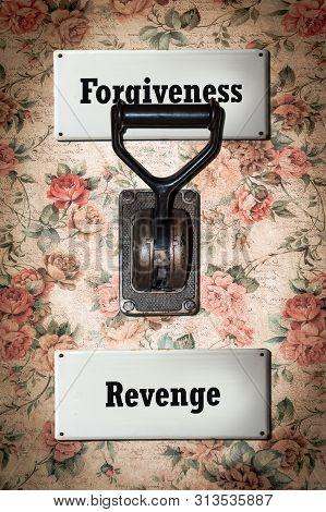 Street Sign To Forgiveness Versus Revenge