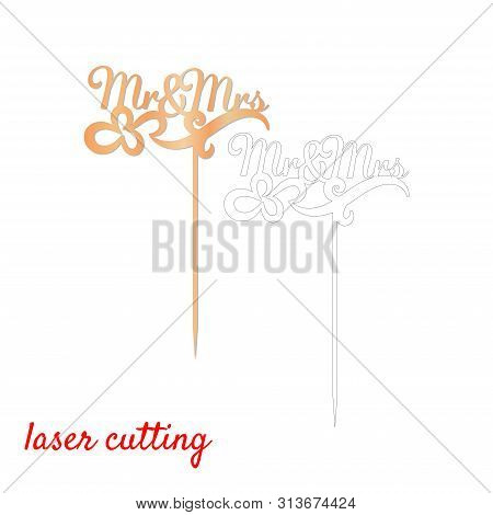 Sign Mr And Mrs Cake Topper. Laser Or Milling Cut Decoration. Template Laser Cutting Machine For Woo