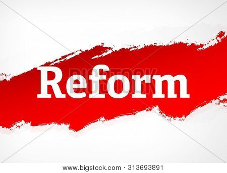 Reform Isolated On Red Brush Abstract Background Illustration