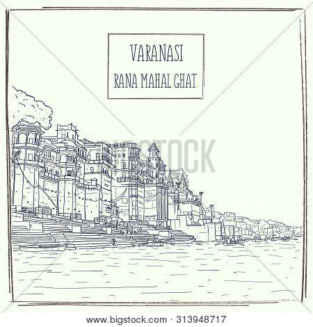 Rana Mahal Ghat, Varanasi, Uttar Pradesh, India. Detailed Hand Drawn Architectural Cityscape. Vector