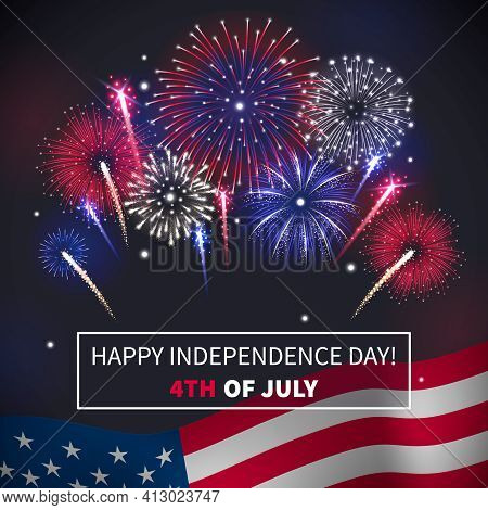 Happy Independence Day Realistic Background With Bursting Fireworks And America Flag Vector Illustra