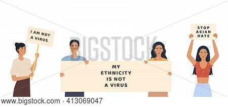 Stop Asian Hate. My Ethnicity Is Not A Virus. Vector Flat Male And Female Asian Community Protesting