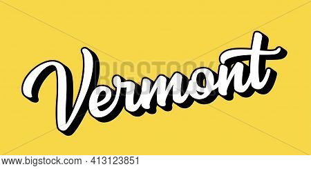 Hand Sketched Vermont Text. 3d Vintage, Retro Lettering For Poster, Sticker, Flyer, Header, Card