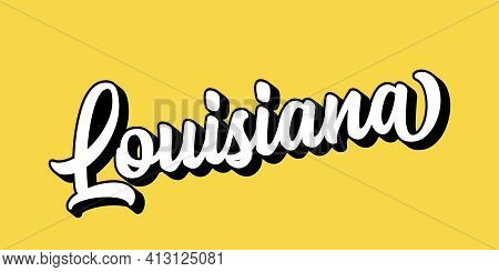 Hand Sketched Louisiana Text. 3d Vintage, Retro Lettering For Poster, Sticker, Flyer, Header, Card