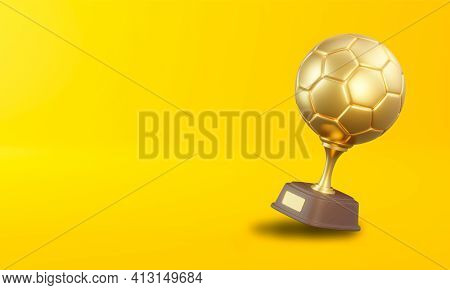 Football Trophy Cup On Yellow Background. Sport Tournament Award, Gold Winner Cup And Victory Concep