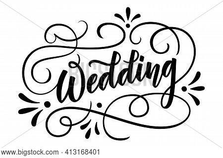 Wedding Flourishing Hand Drawn Brush Pen Calligraphy Lettering. Vector Illustration. Black And White