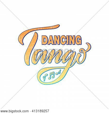 Vector Illustration Of Dancing Tango Lettering For Banner, Poster, Business Card, Dancing Club Adver