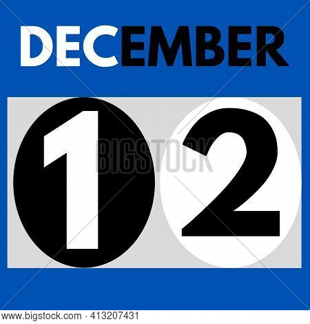 December 12 . Modern Daily Calendar Icon .date ,day, Month .calendar For The Month Of December