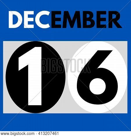 December 16 . Modern Daily Calendar Icon .date ,day, Month .calendar For The Month Of December