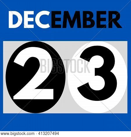December 23 . Modern Daily Calendar Icon .date ,day, Month .calendar For The Month Of December
