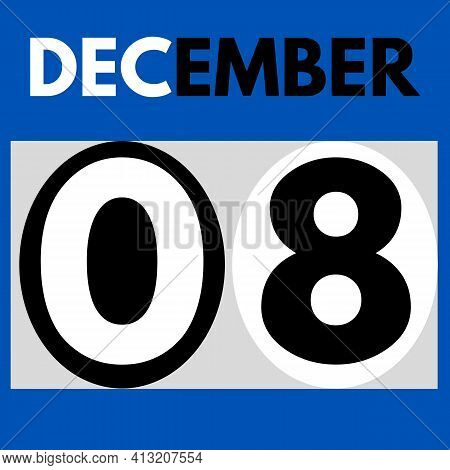 December 8 . Modern Daily Calendar Icon .date ,day, Month .calendar For The Month Of December