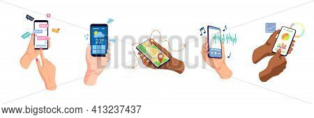 Hands Holding, Touching Mobile Phones Displays, Using Apps Online Set. Chat, Weather, Navigation, Mu
