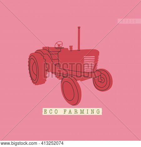 Vector Illustration Of An Agricultural Tractor Or Harvester. Simple, Flat, Pink And Red, Retro Style