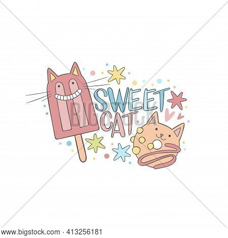 Sweet Cat. Lettering Poster. Cute Cats. Ice Lolly. Donut. Stars. Cartoon Doodle Drawing. Isolated Ve