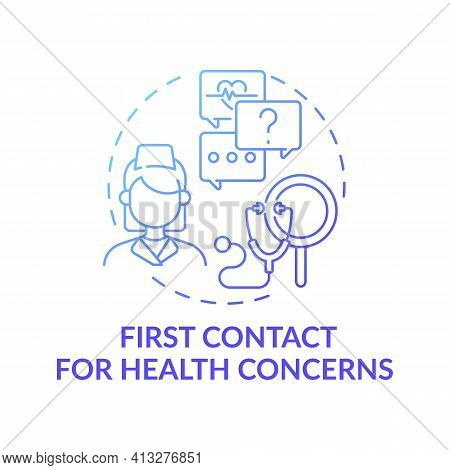 First Contact For Health Blue Gradient Concerns Concept Icon. Clinical Assistance For Patient Proble