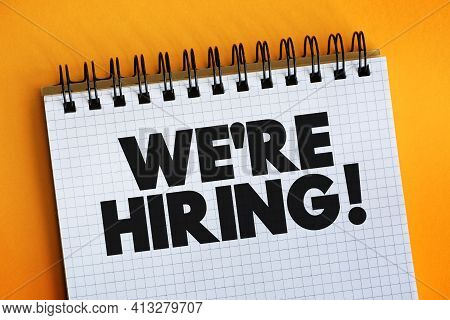 We're Hiring Text On Notepad, Concept Background